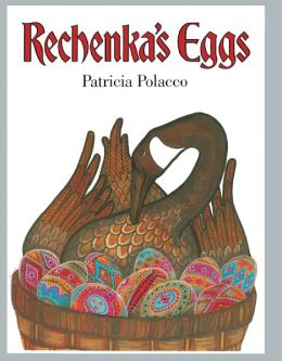 Rechenka's Eggs (Turtleback School & Library Binding Edition)