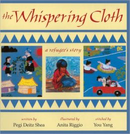 Whispering Cloth: A Refugee's Story