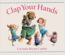 Clap Your Hands (Turtleback School & Library Binding Edition)