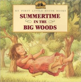 Summertime in the Big Woods (Turtleback School & Library Binding Edition)