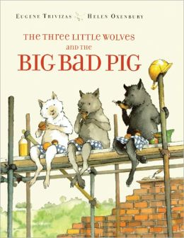 The Three Little Wolves And The Big Bad Pig (Turtleback School & Library Binding Edition)