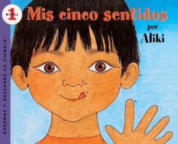 Mis Cinco Sentidos (My Five Senses) (Turtleback School & Library Binding Edition)