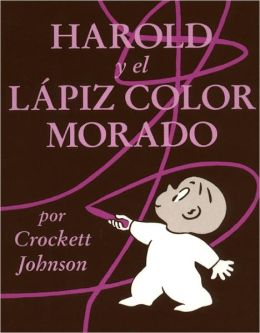 Harold Y El Lapiz Color Morado (Harold And The Purple Crayon) (Turtleback School & Library Binding Edition)