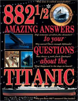 882 1/2 Amazing Answers To Your Questions About The Titanic (Turtleback School & Library Binding Edition)