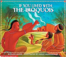 If You Lived with the Iroquois (Turtleback School & Library Binding Edition)