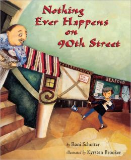 Nothing Ever Happens On 90th Street (Turtleback School & Library Binding Edition)