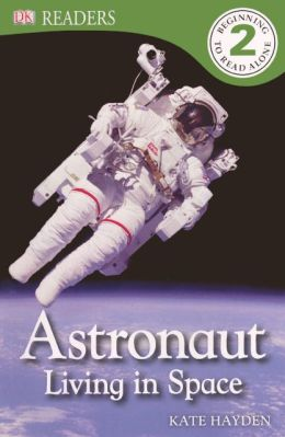 Astronaut: Living in Space (Turtleback School & Library Binding Edition)