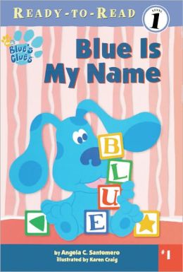 Blue's Clues: Blue Is My Name (Turtleback School & Library Binding Edition)
