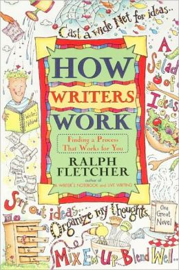 How Writers Work: Finding A Process That Works For You (Turtleback School & Library Binding Edition)