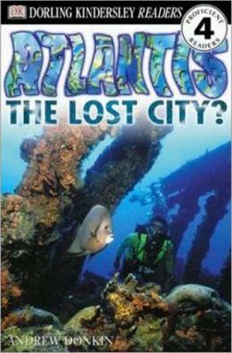 Atlantis: The Lost City? Level 4: Proficient Readers (Dorling Kindersley Readers)