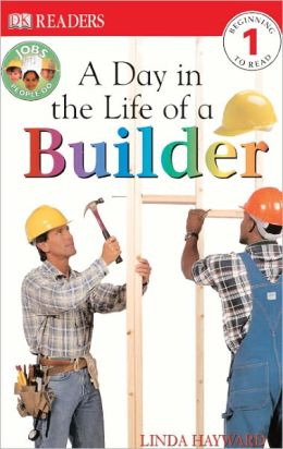 A Day In The Life Of A Builder (Turtleback School & Library Binding Edition)