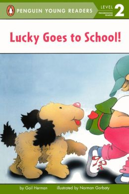 Lucky Goes to School (Turtleback School & Library Binding Edition)