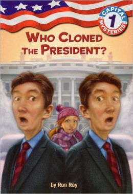 Who Cloned the President? (Capital Mysteries Series #1) (Turtleback School & Library Binding Edition)