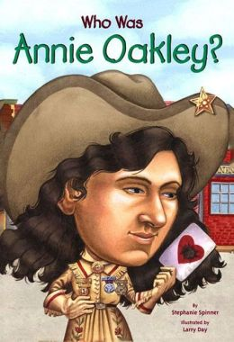 Who Was Annie Oakley? (Turtleback School & Library Binding Edition)