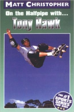 On the Halfpipe with... Tony Hawk (Turtleback School & Library Binding Edition)