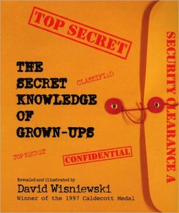 The Secret Knowledge Of Grown-Ups (Turtleback School & Library Binding Edition)