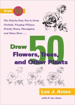 Draw 50 Flowers, Trees, And Other Plants (Turtleback School & Library Binding Edition)