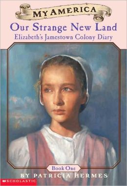 Our Strange New Land: Elizabeth's Jamestown Colony Diary, Book One, 1609 (Turtleback School & Library Binding Edition)
