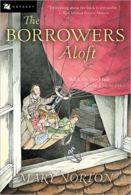 Borrowers Aloft : Plus the Short Tale, Poor Stainless