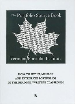 Portfolio Source Book: How to Set up A Portfolio Classroom