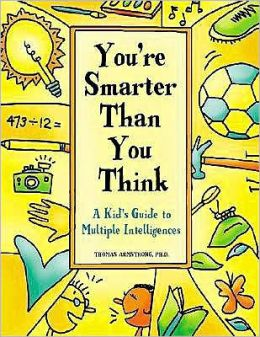 You're Smarter Than You Think : A Kid's Guide to Multiple Intelligences
