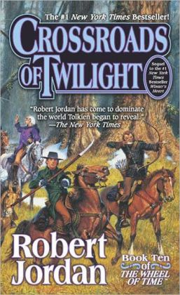Crossroads of Twilight (Wheel of Time Series #10)