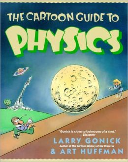 The Cartoon Guide To Physics (Turtleback School & Library Binding Edition)