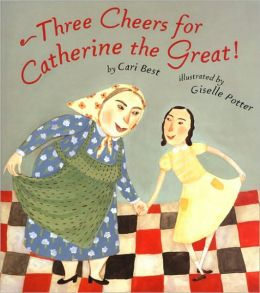 Three Cheers For Catherine The Great (Turtleback School & Library Binding Edition)
