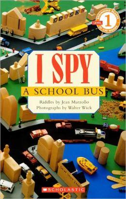 I Spy a School Bus (Turtleback School & Library Binding Edition)