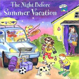 The Night before Summer Vacation (Turtleback School & Library Binding Edition)