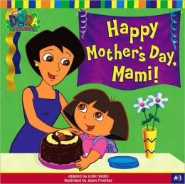 Happy Mother's Day, Mami! (Dora the Explorer Series)