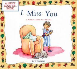 I Miss You: A First Look at Death (Turtleback School & Library Binding Edition)