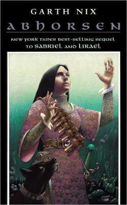 Abhorsen (Abhorsen Series #3) (Turtleback School & Library Binding Edition)