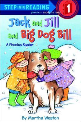Jack And Jill And Big Dog Bill (Turtleback School & Library Binding Edition)