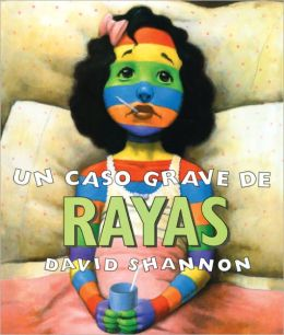 Un Caso Grave De Rayas (A Bad Case Of Stripes) (Turtleback School & Library Binding Edition)