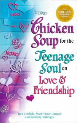 Chicken Soup for the Teenage Soul: On Love & Friendship