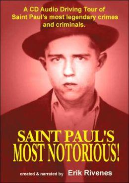 Saint Paul's Most Notorious!