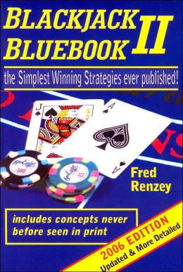 Blackjack Bluebook II: The Simplest Winning Strategies Ever Published