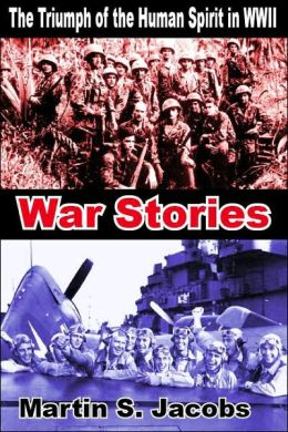 War Stories: The Triumph of the Human Spirit WWII