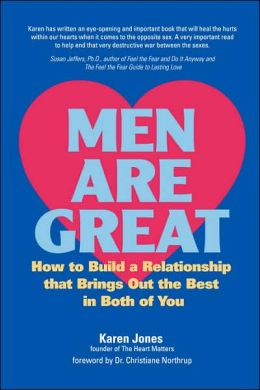 Men Are Great - How to Build a Relationship That Brings Out the Best in Both of You