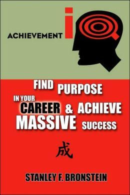 Achievement IQ: Find Purpose in Your CAREER and Achieve Massive Success