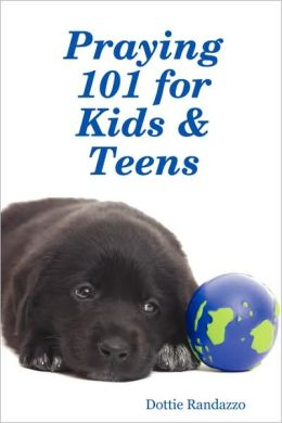 Praying 101 for Kids and Teens
