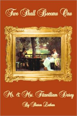 Mr. and Mrs. Fitzwilliam Darcy: Two Shall Become One