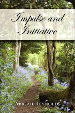 Impulse and Initiative (Pride and Prejudice Variation Series)
