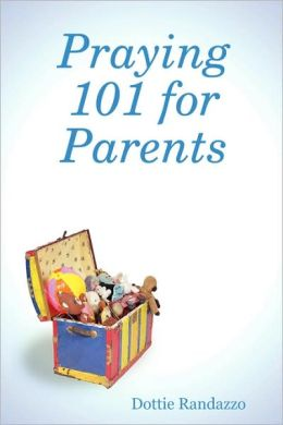 Praying 101 for Parents