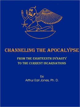 Channeling the Apocalypse: From the Eighteenth Dynasty to the Current Incarnations