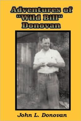 Adventures Of Wild Bill Donovan