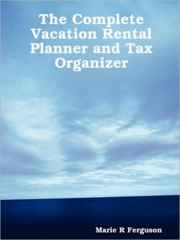 The Complete Vacation Rental Planner And Tax Organizer