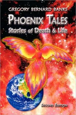 Phoenix Tales: Stories of Death and Life