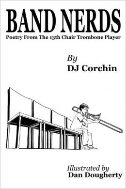 Band Nerds Poetry From The 13th Chair Trombone Player